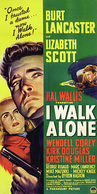 Bringing The Outdoors In - Movie poster for I Walk Alone, with Burt Lancaster, 1948 by Stars on Art