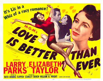 Bringing The Outdoors In - Movie poster for Love is Better than Ever, with Elizabeth Taylor, 1952 by Stars on Art