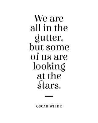 Digital Art - Oscar Wilde Quote - Looking at the Stars 1 - Minimalist Typographic Print - Inspiring - Literature by Studio Grafiikka