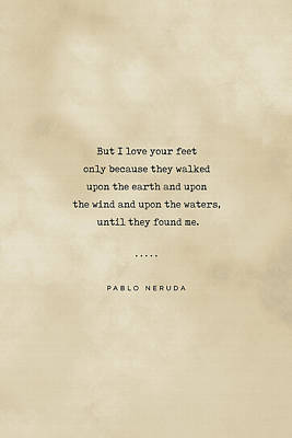 Royalty-Free and Rights-Managed Images - Pablo Neruda Quote on Love 07 - Typewriter quote on Old Paper - Literary Poster - Book Lover Gifts by Studio Grafiikka