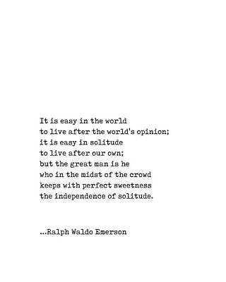 Digital Art - Ralph Waldo Emerson Quote - The Independence of Solitude - Minimal, Black and White, Motivational by Studio Grafiikka