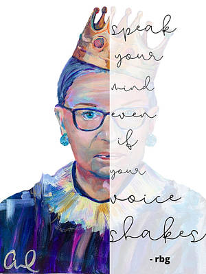Painting - RBG - Speak your mind, even if your voice shakes by Christina Carmel
