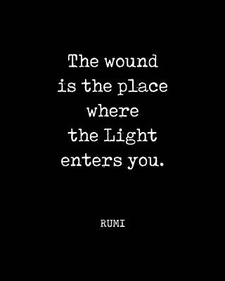 Digital Art - Rumi Quote 01 - The Wound is the place where the light enters you - Typewriter Print - Black by Studio Grafiikka