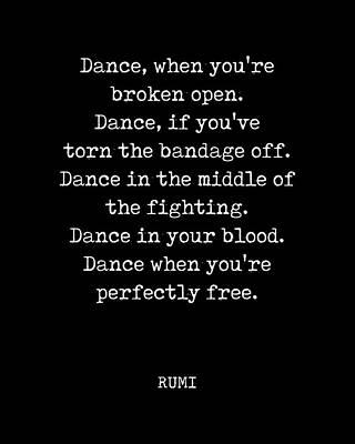 Digital Art - Rumi Quote 03 - Dance when youre perfectly free - Typewriter Print - Black by Studio Grafiikka