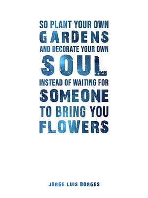Aretha Franklin - So plant your own gardens 01 - Jorge Luis Borges - Typographic Quote Print by Studio Grafiikka