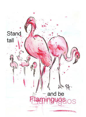 Painting - Stand tall and be Flaminguous by Remy Francis