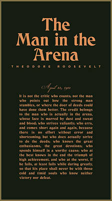 Mixed Media Royalty Free Images - The Man in the Arena - Theodore Roosevelt - Citizenship in a Republic 02 Royalty-Free Image by Studio Grafiikka