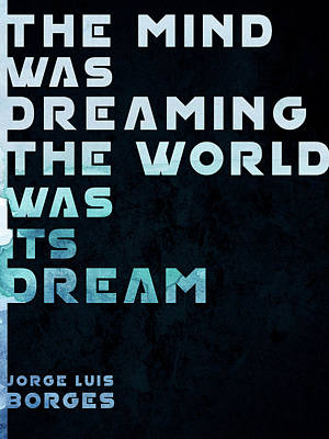 Trick Or Treat - The Mind was Dreaming, The World was its Dream - Jorge Luis Borges Quote - Typographic Print 01 by Studio Grafiikka