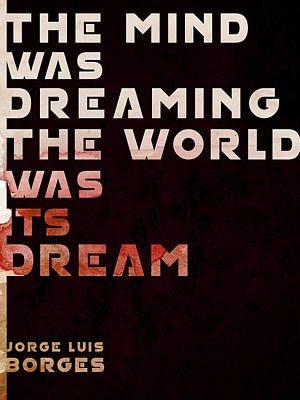 Trick Or Treat - The Mind was Dreaming, The World was its Dream - Jorge Luis Borges Quote - Typographic Print 04 by Studio Grafiikka