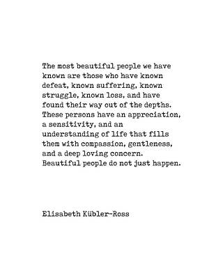 Digital Art - The Most Beautiful People - Elisabeth Kubler-Ross Quote - Minimal, Typewriter Print - Inspiring by Studio Grafiikka