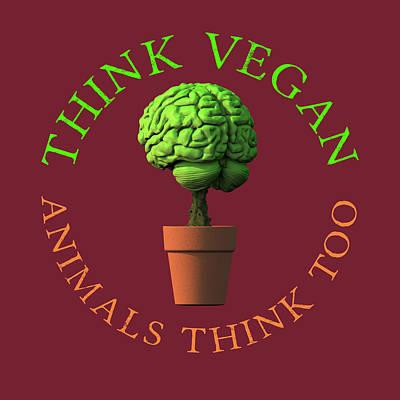 Digital Art - Think Vegan Animals Think Too by Russell Kightley