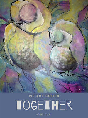 Mixed Media - We Are Better Together by Eleatta Diver