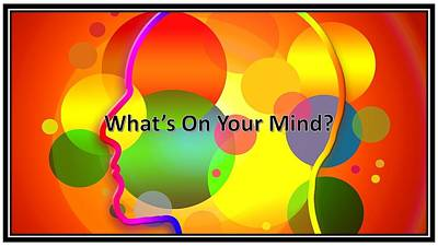 Mixed Media - What Is On Your Mind by Nancy Ayanna Wyatt and Gerd Altmann