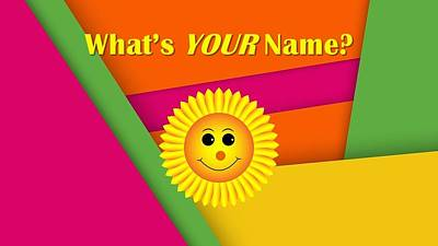 Mixed Media - What Is YOUR Name by Nancy Ayanna Wyatt and David Rock Design