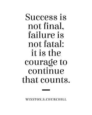 Digital Art - Winston Churchill Quote - Courage to Continue 1 - Minimal, Typography Print - Motivation, Inspiring by Studio Grafiikka