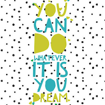 Studio Grafika Vintage Posters - You Can Do Whatever You Dream by Brandi Fitzgerald