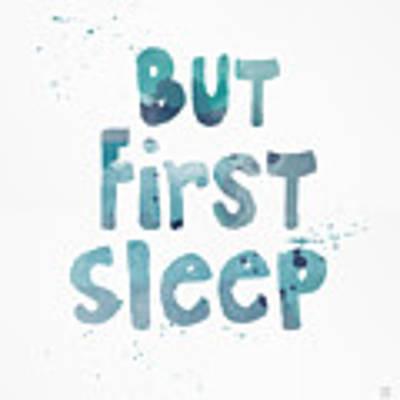 But First Sleep Art Print