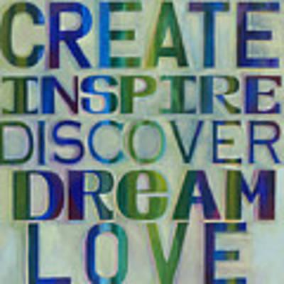 Create Inspire Discover Dream Love Art Print by Carla Bank