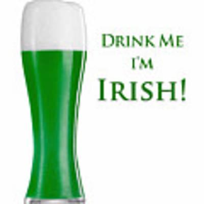 Drink Me I'm Irish Art Print by ISAW Company