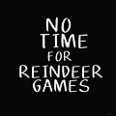 No Time For Reindeer Games Black- Art By Linda Woods Art Print by Linda Woods