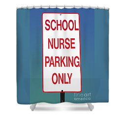 School Nurse Parking Sign  Shower Curtain by Phil Cardamone