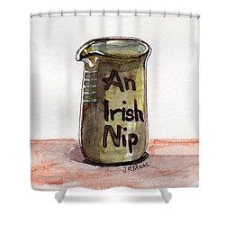 An Irish Nip Shower Curtain by Julie Maas
