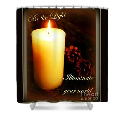 Shower Curtain featuring the digital art Be The Light by Bobbee Rickard
