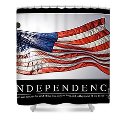 Independence Inspirational Quote Shower Curtain by Stocktrek Images