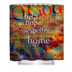 O God Our Help Shower Curtain by Chuck Mountain