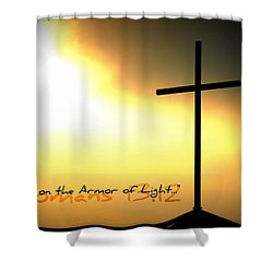 Put On The Armor Of Light Shower Curtain