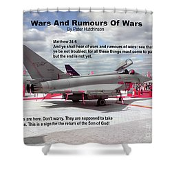 Wars And Rumours Of Wars Shower Curtain by Bible Verse Pictures