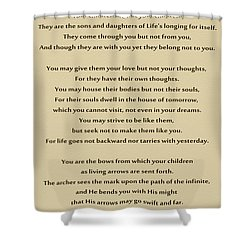 184- Kahlil Gibran - On Children Shower Curtain
