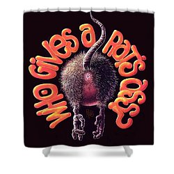 Who Gives A Rat's Ass? Shower Curtain by Scott Ross