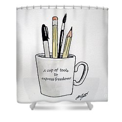 A Cup Of Tools To Express Freedom Shower Curtain