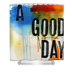 A Good Day- Abstract Painting  Shower Curtain by Linda Woods