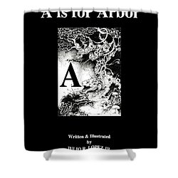 A Is For Arbol Shower Curtain