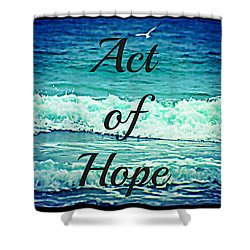 Act Of Faith Hope Love Collage Shower Curtain by Sharon Soberon