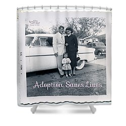 Adoption Saves Lives Shower Curtain