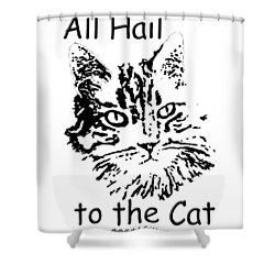 All Hail To The Cat Shower Curtain