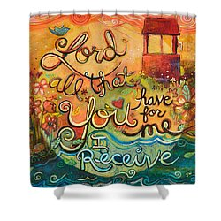 All That You Have For Me Shower Curtain