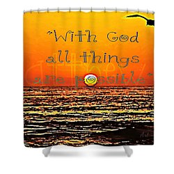 All Things Are Possible Shower Curtain by Sharon Soberon