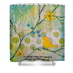 All Things Bright And Beautiful Shower Curtain