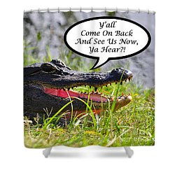 Alligator Yall Come Back Card Shower Curtain by Al Powell Photography USA