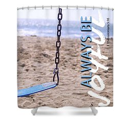 Always Be Joyful Shower Curtain