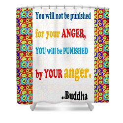 Anger Buddha Wisdom Quote Buddhism   Background Designs  And Color Tones N Color Shades Available Fo Shower Curtain