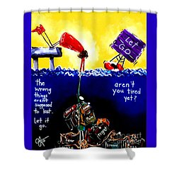 Aren't You Tired Yet? Shower Curtain by Jackie Carpenter