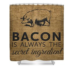 Bacon Is Always The Secret Ingredient Shower Curtain by Nancy Ingersoll