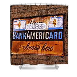 Bankamericard Welcome Here Shower Curtain by Priscilla Burgers