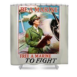 Be A Marine - Free A Marine To Fight Shower Curtain
