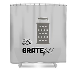 Shower Curtain featuring the digital art Be Grateful by Nancy Ingersoll